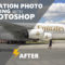 Aviation photo editing process using Photoshop